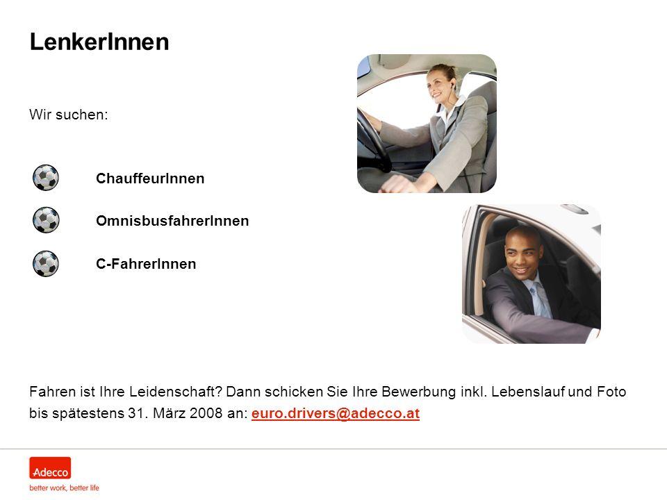 LenkerInnen Wir suchen: ChauffeurInnen OmnisbusfahrerInnen C-FahrerInnen Fahren ist Ihre Leidenschaft.
