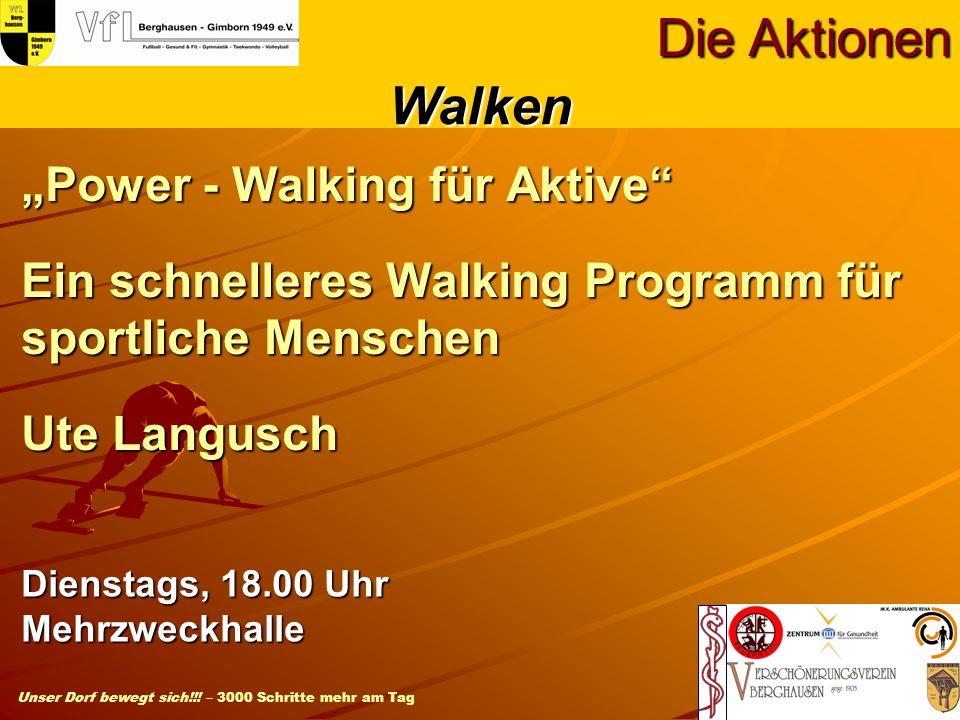 Unser Dorf bewegt sich!!! – 3000 Schritte mehr am Tag Power - Walking für Aktive Ein schnelleres Walking Programm für sportliche Menschen Ute Langusch