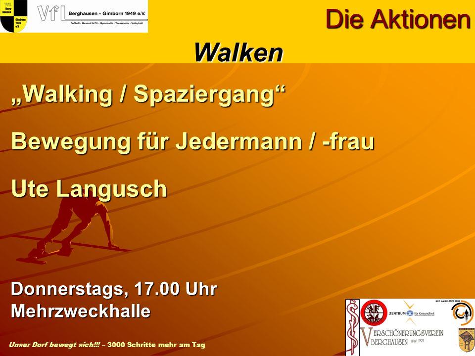 Unser Dorf bewegt sich!!! – 3000 Schritte mehr am Tag Walking / Spaziergang Bewegung für Jedermann / -frau Ute Langusch Die Aktionen Donnerstags, 17.0