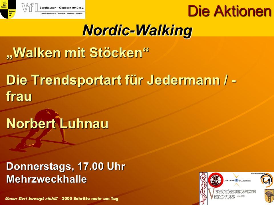 Unser Dorf bewegt sich!!! – 3000 Schritte mehr am Tag Walken mit Stöcken Die Trendsportart für Jedermann / - frau Norbert Luhnau Die Aktionen Donnerst