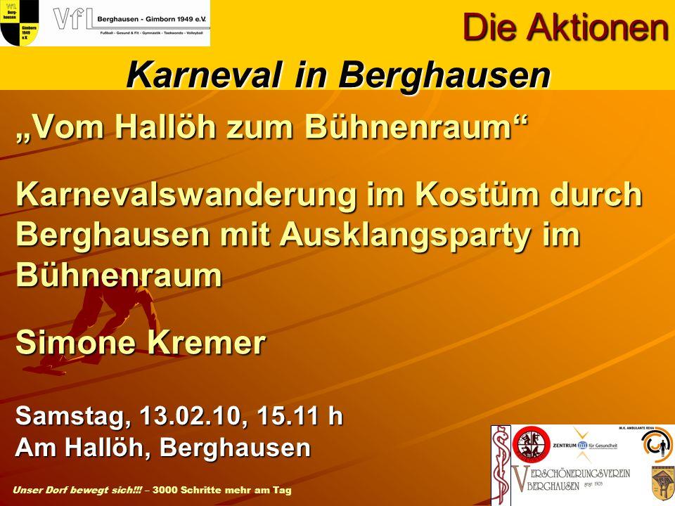 Unser Dorf bewegt sich!!! – 3000 Schritte mehr am Tag Vom Hallöh zum Bühnenraum Karnevalswanderung im Kostüm durch Berghausen mit Ausklangsparty im Bü