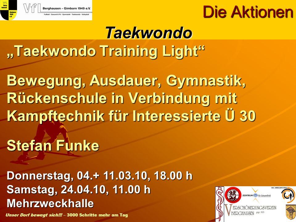 Unser Dorf bewegt sich!!! – 3000 Schritte mehr am Tag Taekwondo Training Light Bewegung, Ausdauer, Gymnastik, Rückenschule in Verbindung mit Kampftech