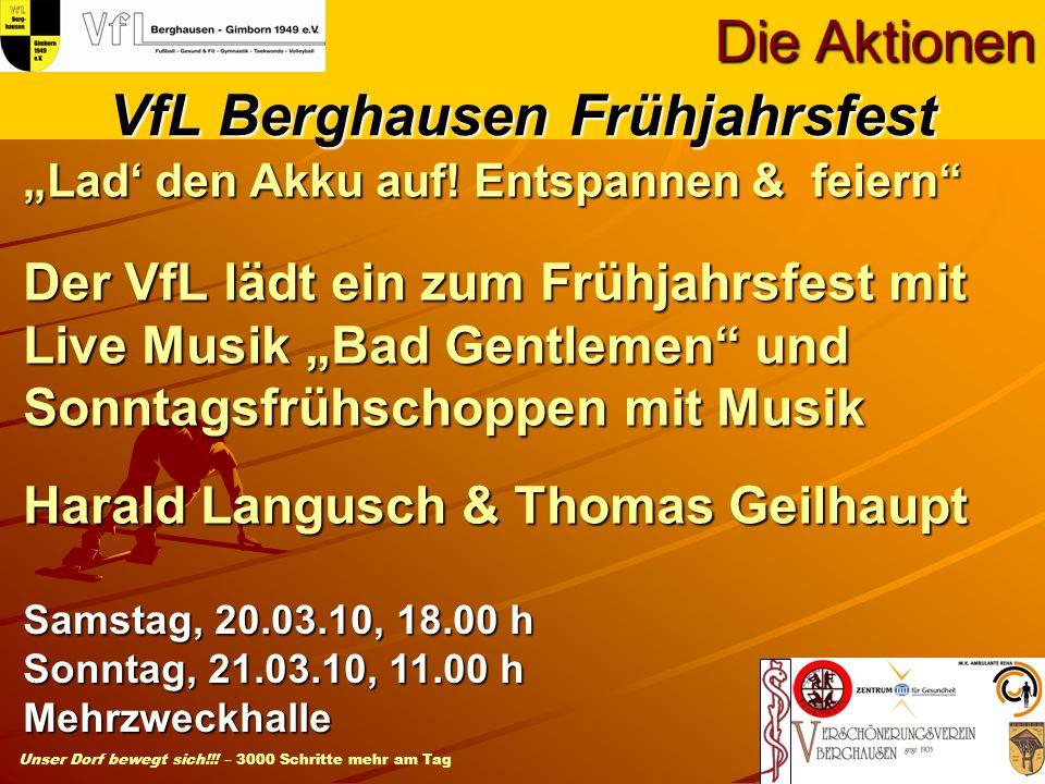 Unser Dorf bewegt sich!!! – 3000 Schritte mehr am Tag Lad den Akku auf! Entspannen & feiern Der VfL lädt ein zum Frühjahrsfest mit Live Musik Bad Gent
