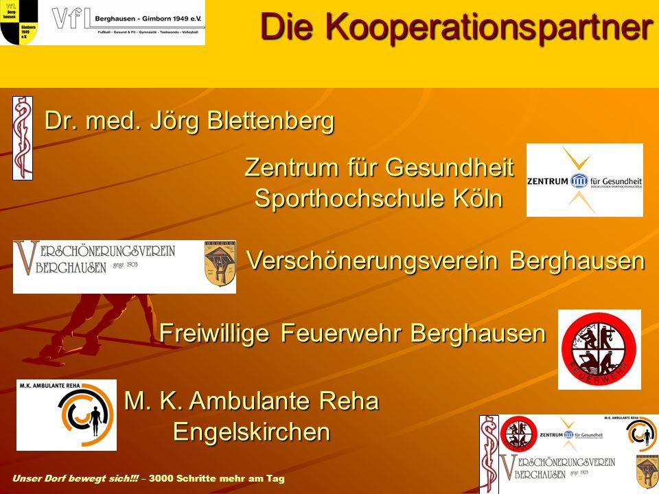 Unser Dorf bewegt sich!!! – 3000 Schritte mehr am Tag Dr. med. Jörg Blettenberg Die Kooperationspartner Zentrum für Gesundheit Sporthochschule Köln Ve