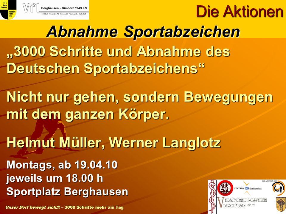 Unser Dorf bewegt sich!!! – 3000 Schritte mehr am Tag 3000 Schritte und Abnahme des Deutschen Sportabzeichens Nicht nur gehen, sondern Bewegungen mit