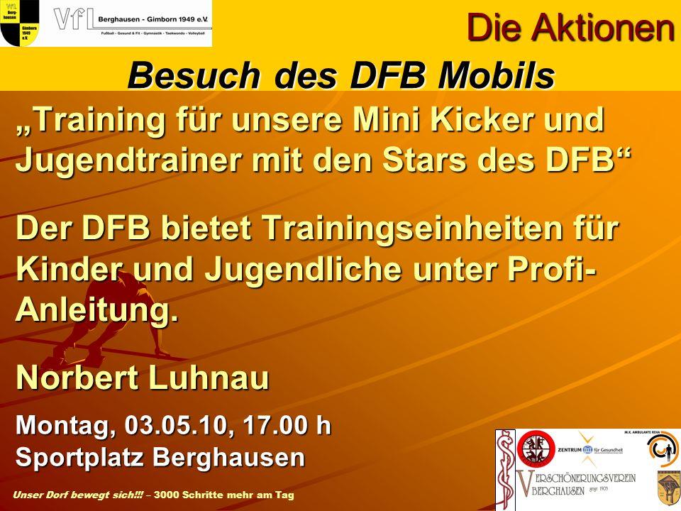 Unser Dorf bewegt sich!!! – 3000 Schritte mehr am Tag Training für unsere Mini Kicker und Jugendtrainer mit den Stars des DFB Der DFB bietet Trainings