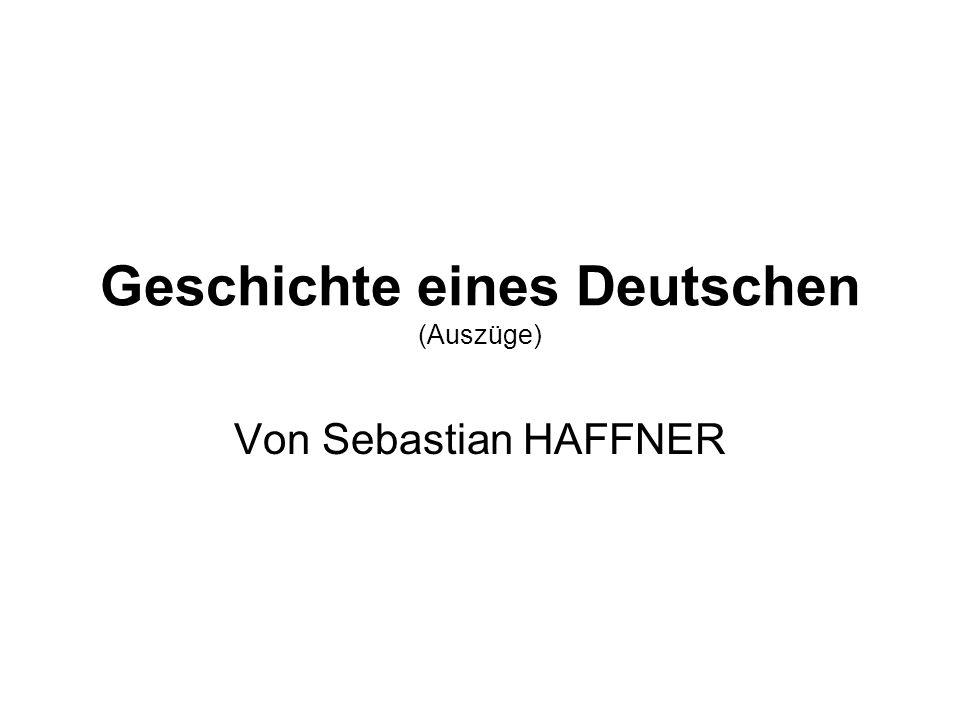 Geschichte eines Deutschen (Auszüge) Von Sebastian HAFFNER