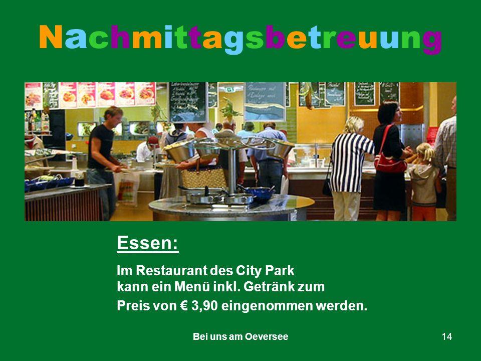 Bei uns am Oeversee14 NachmittagsbetreuungNachmittagsbetreuung Essen: Im Restaurant des City Park kann ein Menü inkl.