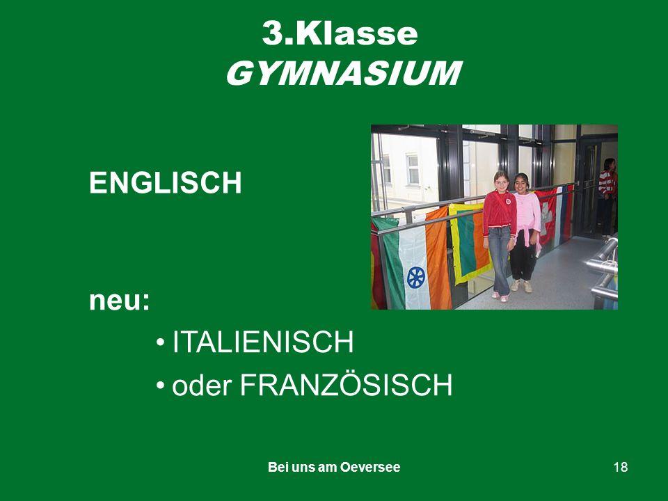 Bei uns am Oeversee18 3.Klasse GYMNASIUM ENGLISCH neu: ITALIENISCH oder FRANZÖSISCH