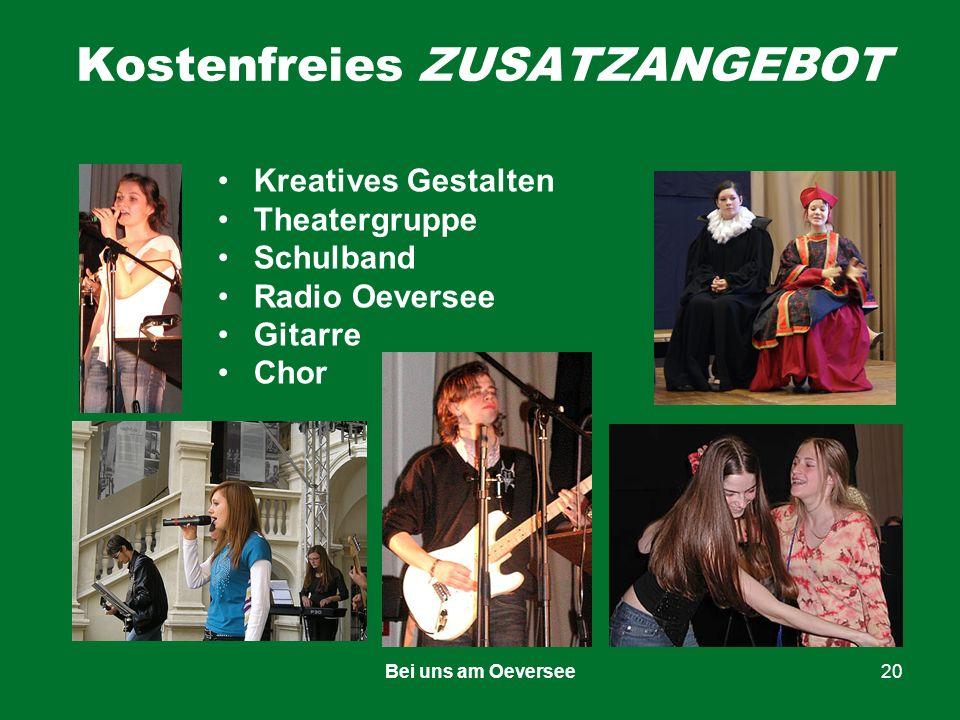 Bei uns am Oeversee20 Kostenfreies ZUSATZANGEBOT Kreatives Gestalten Theatergruppe Schulband Radio Oeversee Gitarre Chor