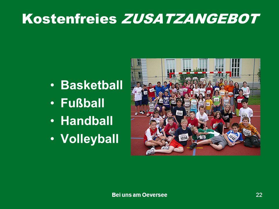 Bei uns am Oeversee22 Basketball Fußball Handball Volleyball Kostenfreies ZUSATZANGEBOT