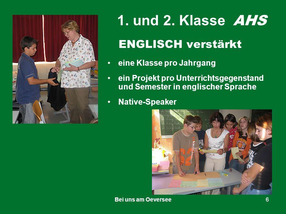 Bei uns am Oeversee6 ENGLISCH verstärkt eine Klasse pro Jahrgang ein Projekt pro Unterrichtsgegenstand und Semester in englischer Sprache Native-Speaker 1.