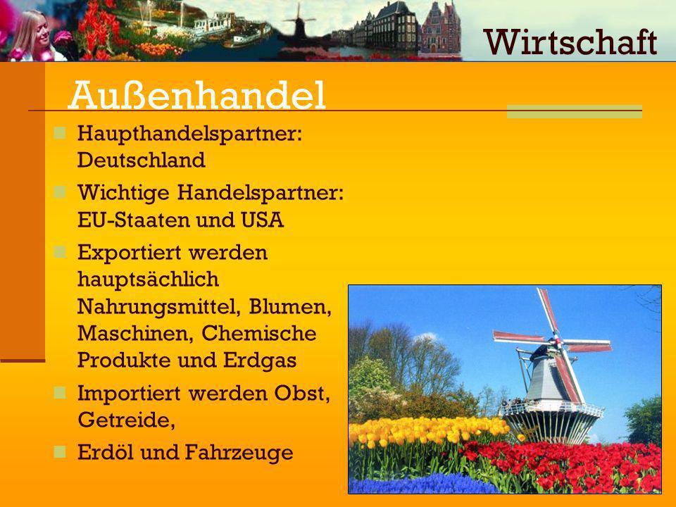 Außenhandel Haupthandelspartner: Deutschland Wichtige Handelspartner: EU-Staaten und USA Exportiert werden hauptsächlich Nahrungsmittel, Blumen, Masch
