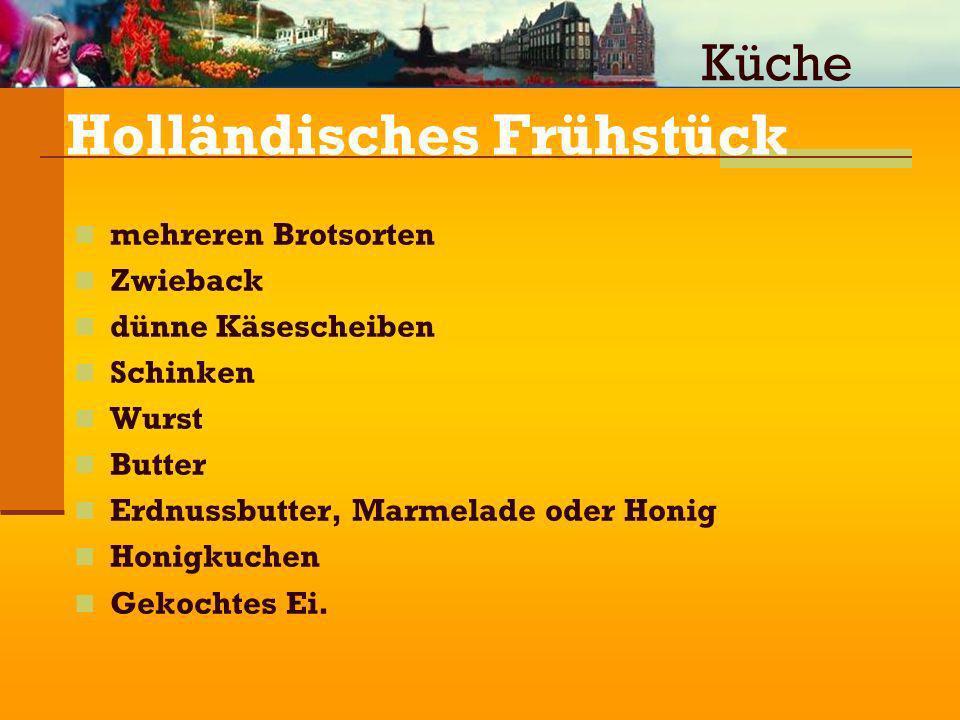 Holländisches Frühstück mehreren Brotsorten Zwieback dünne Käsescheiben Schinken Wurst Butter Erdnussbutter, Marmelade oder Honig Honigkuchen Gekochte