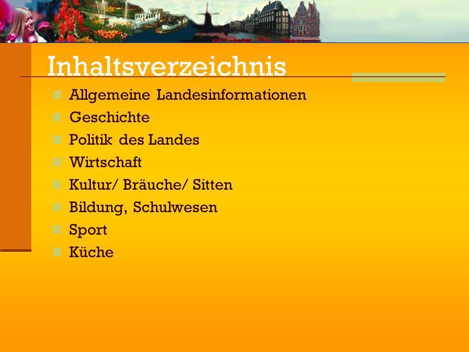Inhaltsverzeichnis Allgemeine Landesinformationen Geschichte Politik des Landes Wirtschaft Kultur/ Bräuche/ Sitten Bildung, Schulwesen Sport Küche