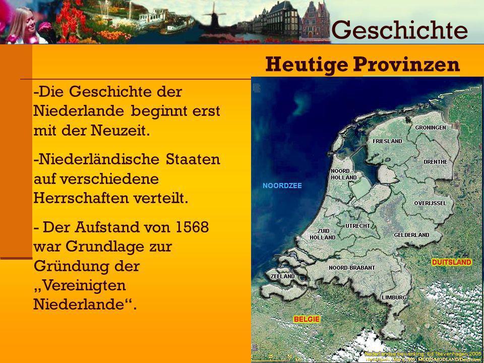 -Die Geschichte der Niederlande beginnt erst mit der Neuzeit. -Niederländische Staaten auf verschiedene Herrschaften verteilt. - Der Aufstand von 1568
