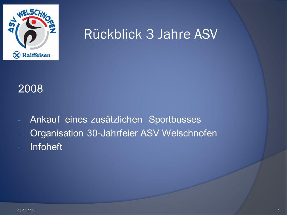 Rückblick 3 Jahre ASV 2008 - Ankauf eines zusätzlichen Sportbusses - Organisation 30-Jahrfeier ASV Welschnofen - Infoheft 04.04.20142