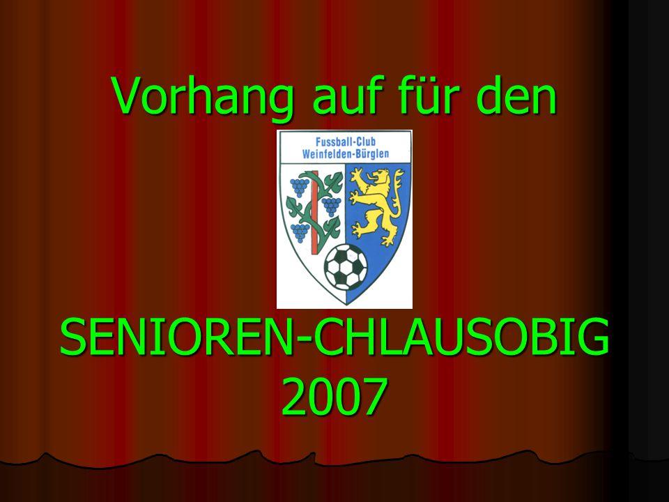 Vorhang auf für den SENIOREN-CHLAUSOBIG 2007