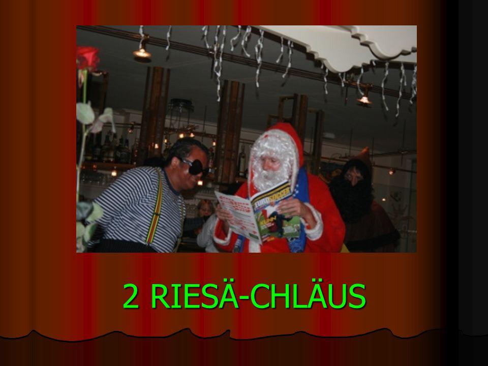 2 RIESÄ-CHLÄUS