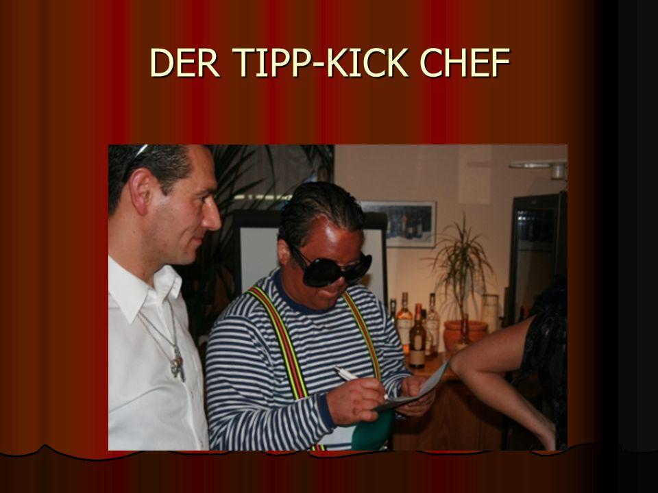 DER TIPP-KICK CHEF