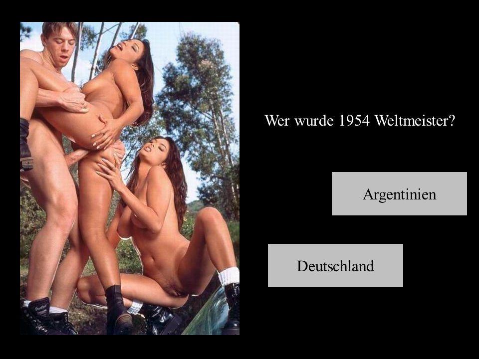 Wer wurde 1954 Weltmeister? Deutschland Argentinien