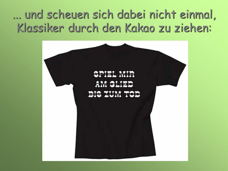 Männer ziehen sich immer wieder gerne T-Shirts mit eindeutig zweideutigen Sprüchen an...