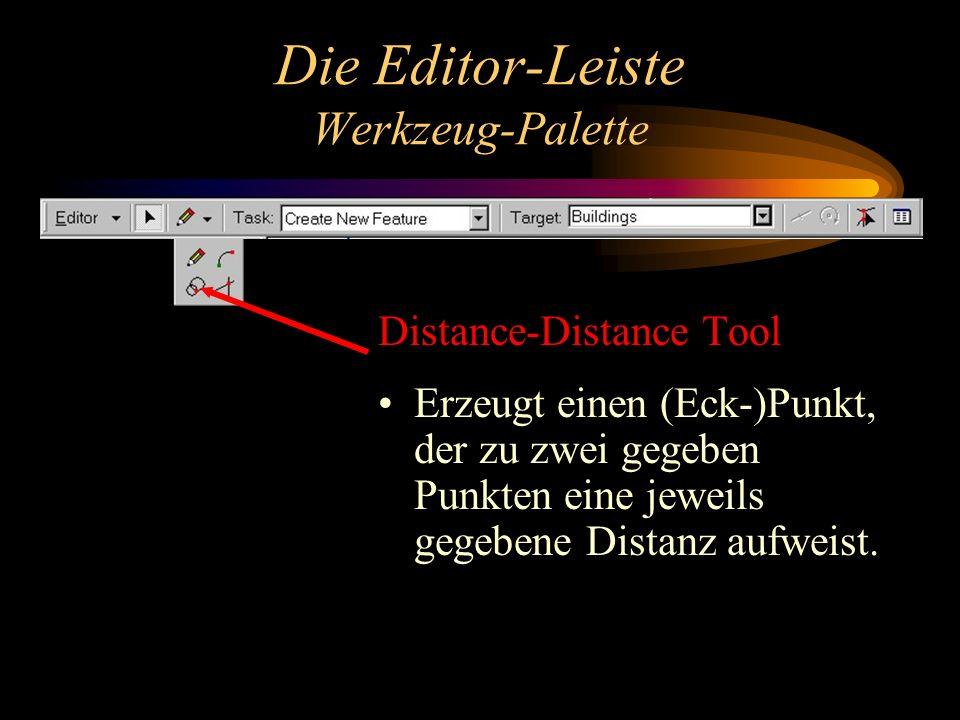 Die Editor-Leiste Werkzeug-Palette Distance-Distance Tool Erzeugt einen (Eck-)Punkt, der zu zwei gegeben Punkten eine jeweils gegebene Distanz aufweist.
