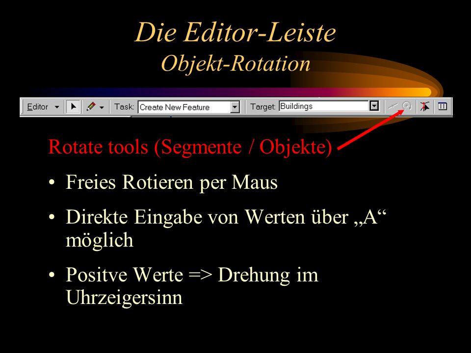 Die Editor-Leiste Objekt-Rotation Rotate tools (Segmente / Objekte) Freies Rotieren per Maus Direkte Eingabe von Werten über A möglich Positve Werte => Drehung im Uhrzeigersinn