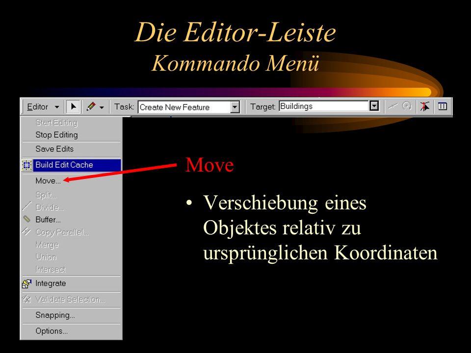 Die Editor-Leiste Kommando Menü Move Verschiebung eines Objektes relativ zu ursprünglichen Koordinaten