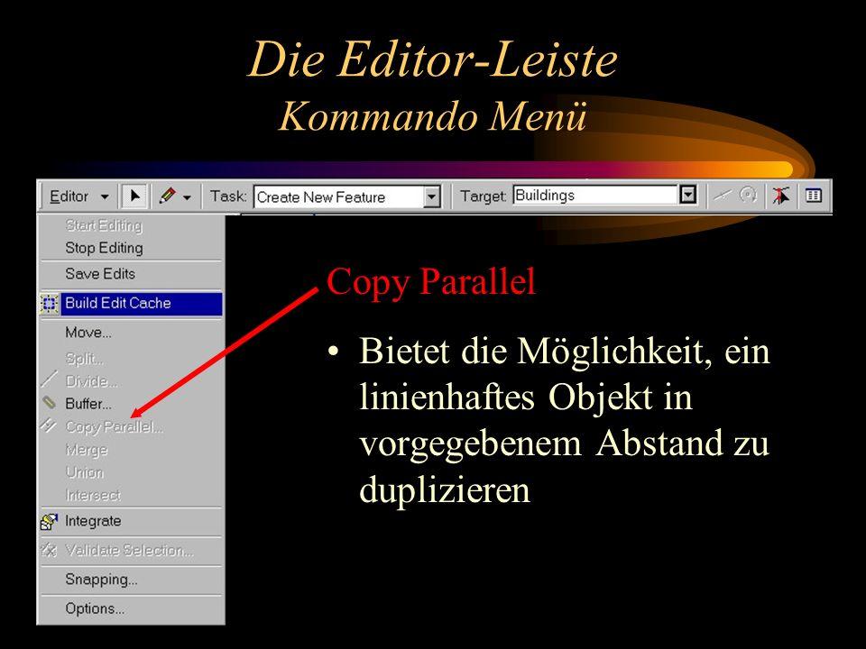 Die Editor-Leiste Kommando Menü Copy Parallel Bietet die Möglichkeit, ein linienhaftes Objekt in vorgegebenem Abstand zu duplizieren