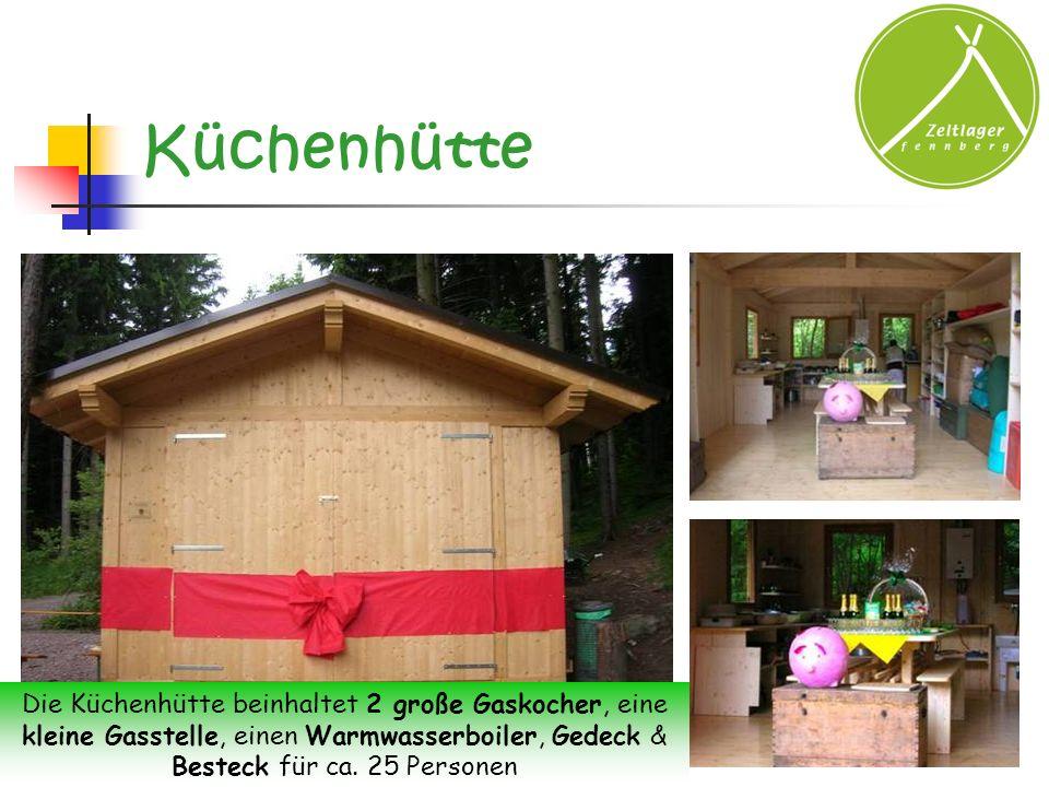 Küchenhütte Die Küchenhütte beinhaltet 2 große Gaskocher, eine kleine Gasstelle, einen Warmwasserboiler, Gedeck & Besteck für ca. 25 Personen
