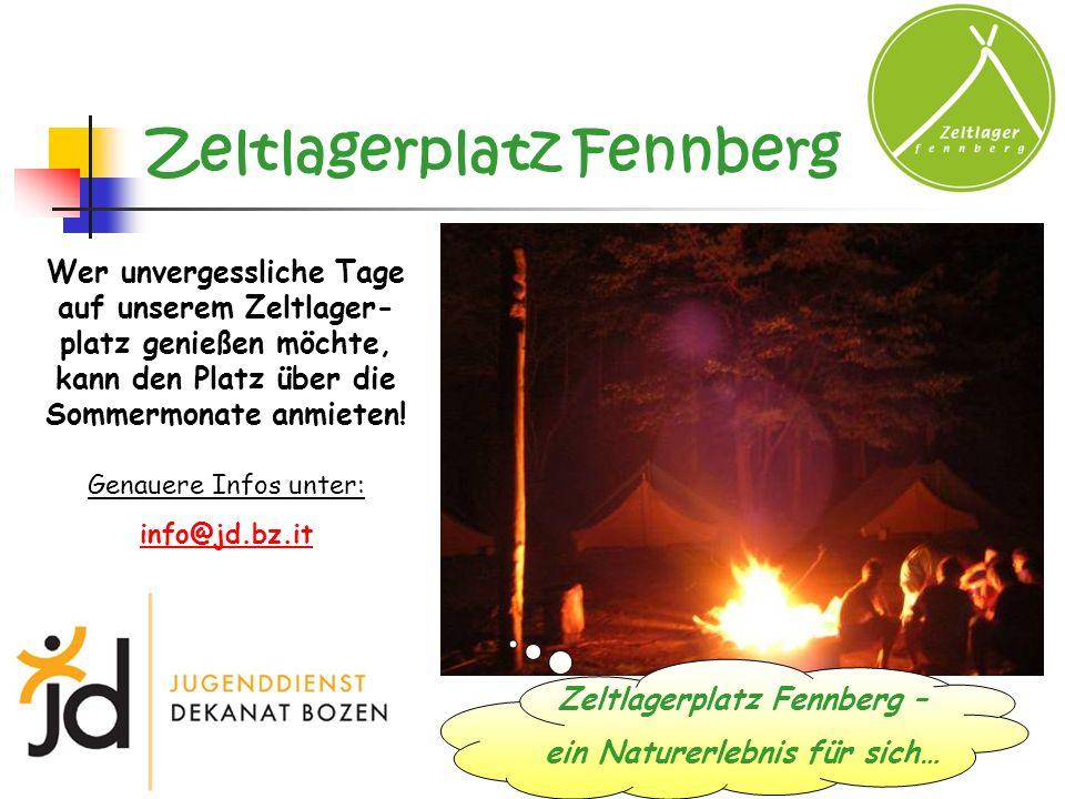 Zeltlagerplatz Fennberg Wer unvergessliche Tage auf unserem Zeltlager- platz genießen möchte, kann den Platz über die Sommermonate anmieten! Genauere