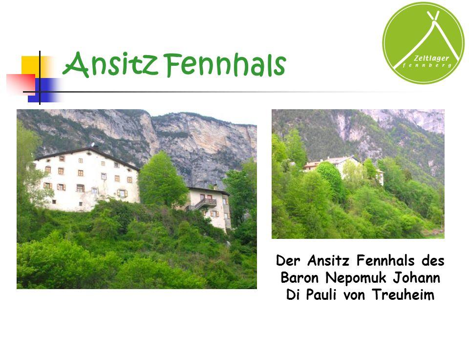 Ansitz Fennhals Der Ansitz Fennhals des Baron Nepomuk Johann Di Pauli von Treuheim