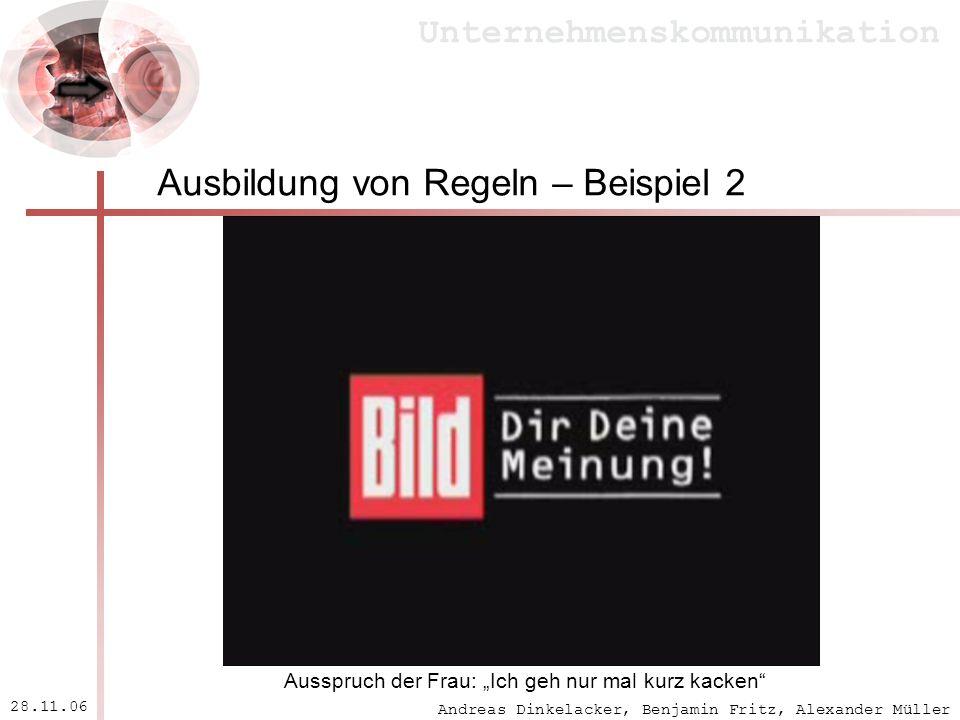 Andreas Dinkelacker, Benjamin Fritz, Alexander Müller Unternehmenskommunikation 28.11.06 Ausbildung von Regeln – Beispiel 2 Ausspruch der Frau: Ich ge