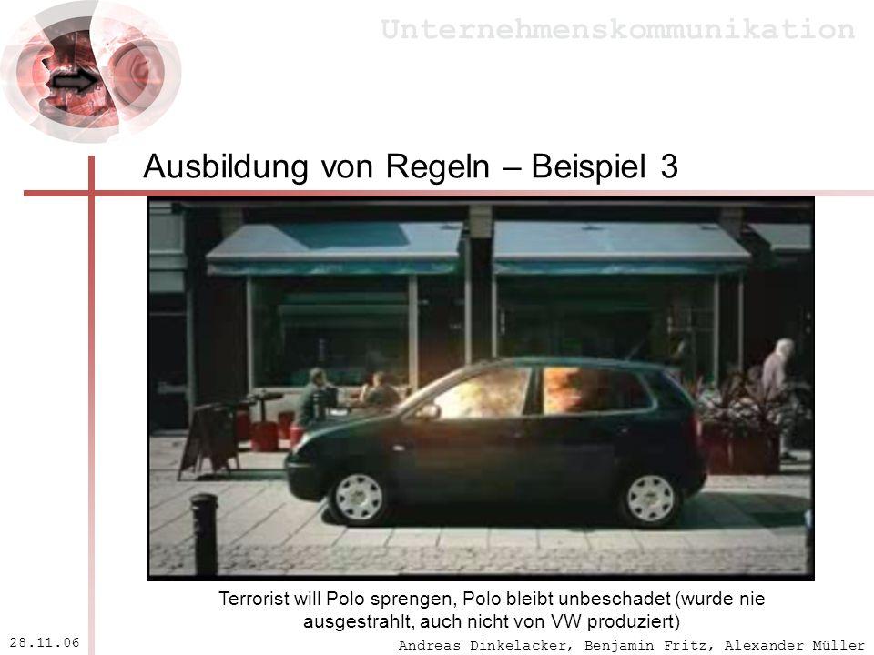 Andreas Dinkelacker, Benjamin Fritz, Alexander Müller Unternehmenskommunikation 28.11.06 Ausbildung von Regeln – Beispiel 3 Terrorist will Polo spreng