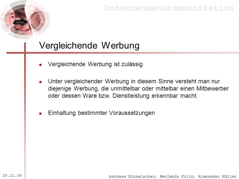 Andreas Dinkelacker, Benjamin Fritz, Alexander Müller Unternehmenskommunikation 28.11.06 Vergleichende Werbung Vergleichende Werbung ist zulässig Unte
