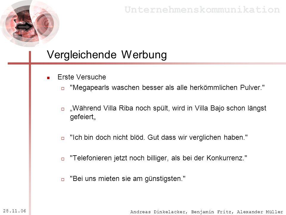 Andreas Dinkelacker, Benjamin Fritz, Alexander Müller Unternehmenskommunikation 28.11.06 Vergleichende Werbung Erste Versuche