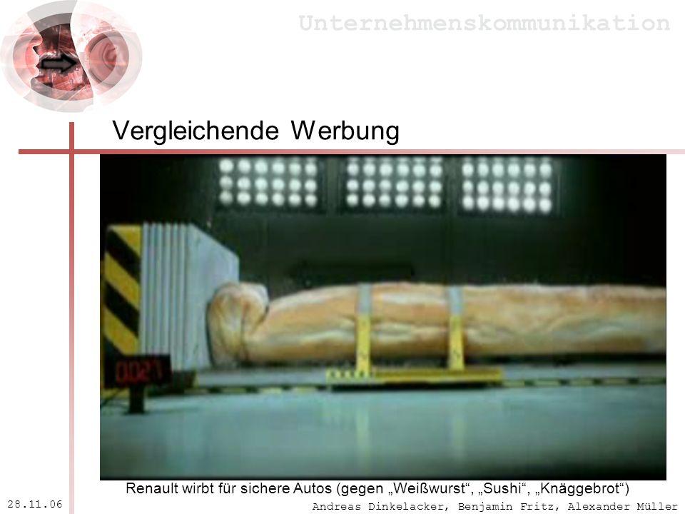 Andreas Dinkelacker, Benjamin Fritz, Alexander Müller Unternehmenskommunikation 28.11.06 Vergleichende Werbung Renault wirbt für sichere Autos (gegen