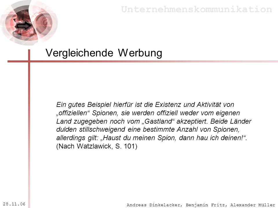 Andreas Dinkelacker, Benjamin Fritz, Alexander Müller Unternehmenskommunikation 28.11.06 Vergleichende Werbung Ein gutes Beispiel hierfür ist die Exis