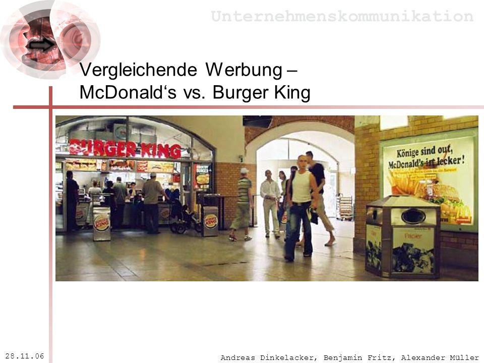 Andreas Dinkelacker, Benjamin Fritz, Alexander Müller Unternehmenskommunikation 28.11.06 Vergleichende Werbung – McDonalds vs. Burger King