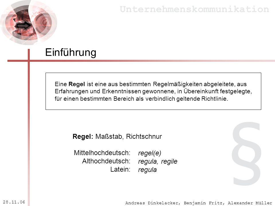 Andreas Dinkelacker, Benjamin Fritz, Alexander Müller Unternehmenskommunikation 28.11.06 Einführung Regel: Maßstab, Richtschnur Mittelhochdeutsch: Alt