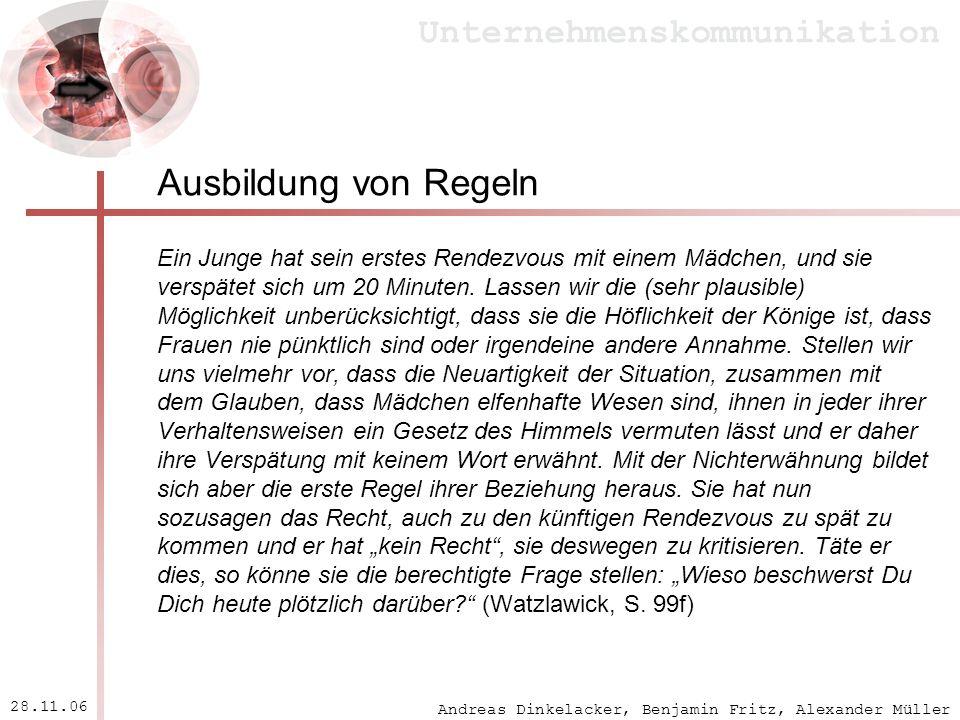 Andreas Dinkelacker, Benjamin Fritz, Alexander Müller Unternehmenskommunikation 28.11.06 Ausbildung von Regeln Ein Junge hat sein erstes Rendezvous mi