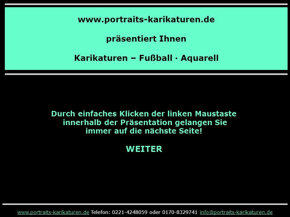 www.portraits-karikaturen.de präsentiert Ihnen Karikaturen – Fußball · Aquarell www.portraits-karikaturen.dewww.portraits-karikaturen.de Telefon: 0221