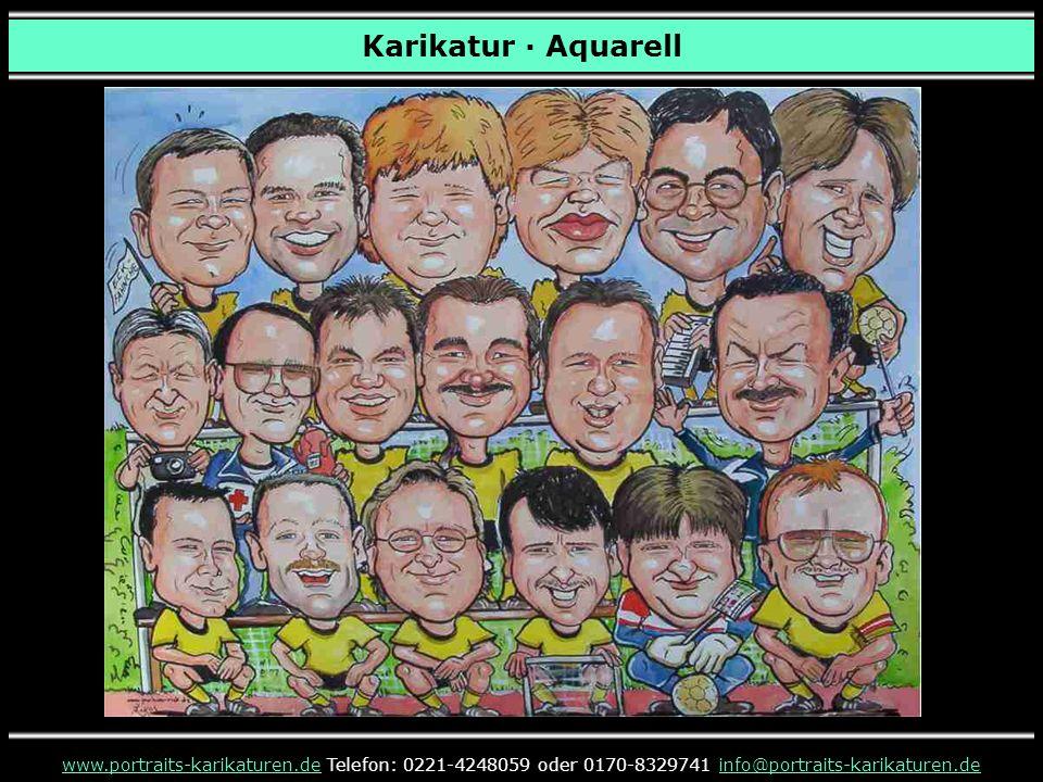 Karikatur · Aquarell www.portraits-karikaturen.dewww.portraits-karikaturen.de Telefon: 0221-4248059 oder 0170-8329741 info@portraits-karikaturen.deinfo@portraits-karikaturen.de