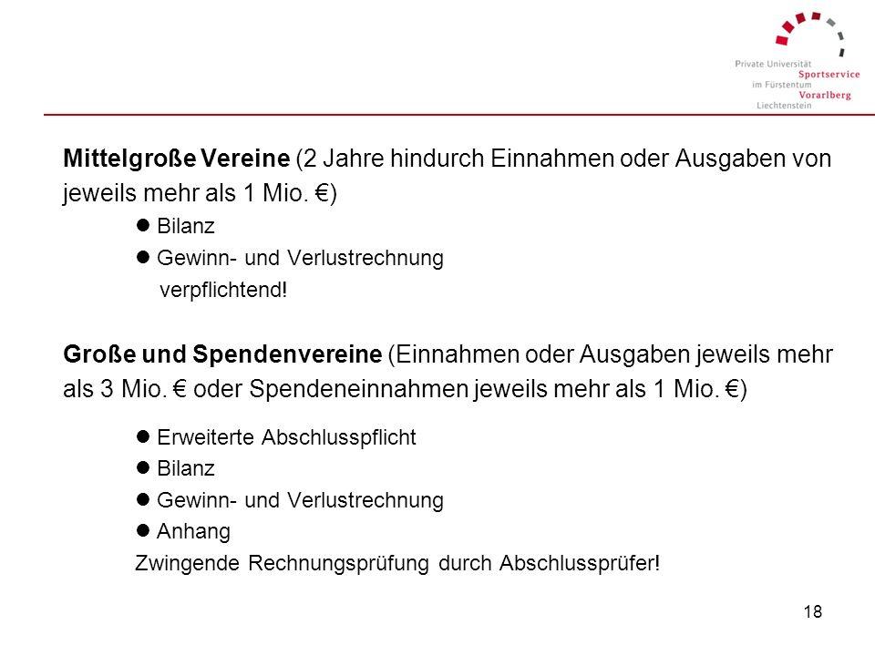 17 5.2. Gewinnermittlung 5.2.1. Aufzeichnungen Kleine Vereine lEinnahmen-Ausgaben-Rechnung (alle Einnahmen auch Spenden, MGB) lVermögensübersicht (bin
