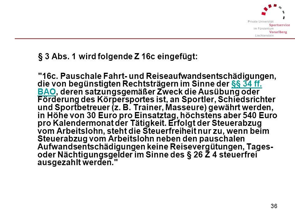 35 Sportler, Schiedsrichter u. Sportbetreuer gem. § 3 Abs. 1 Z. 16c Budgetbegleitgesetz 2009