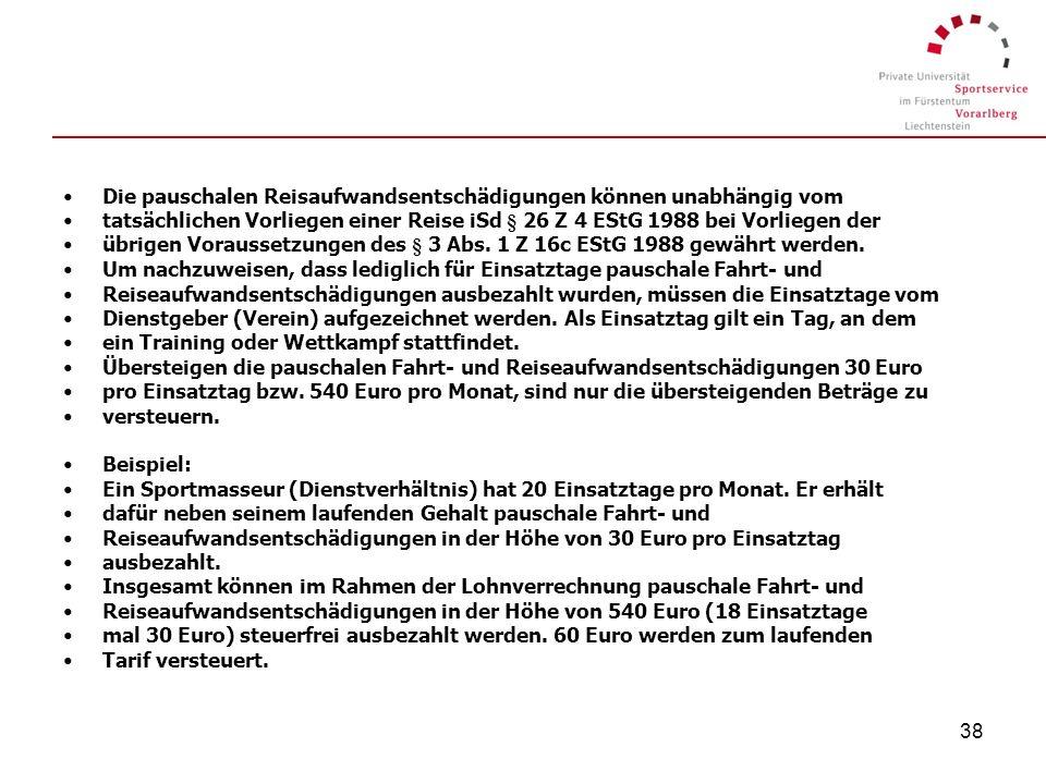 37 Sportlerpauschalierung wird neu eingefügt (Budgetbegleitgesetz 2009) 3.3.18c Steuerfreie, pauschale Fahrt- und Reiseaufwandsentschädigungen (§ 3 Ab