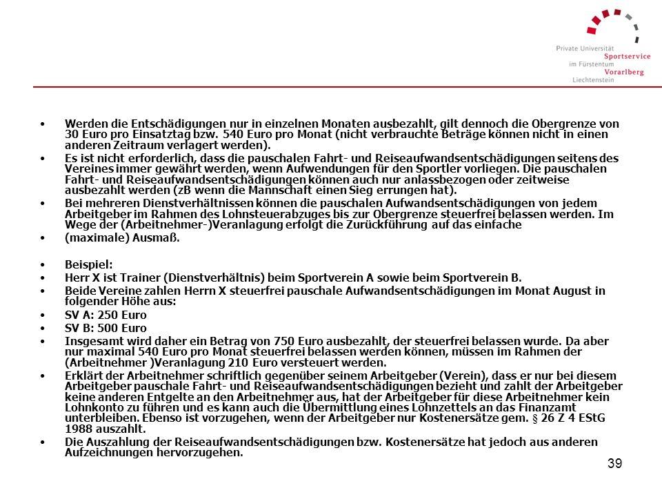 38 Die pauschalen Reisaufwandsentschädigungen können unabhängig vom tatsächlichen Vorliegen einer Reise iSd § 26 Z 4 EStG 1988 bei Vorliegen der übrig
