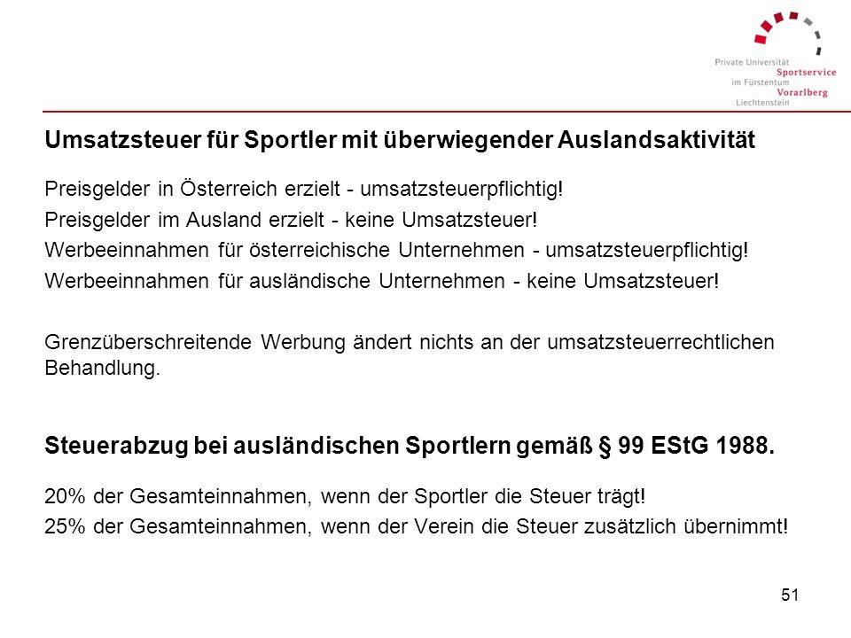 50 Pauschalierte Einkommensteuer für Sportler mit überwiegender Auslandsaktivität Aktive selbständige Sportler - somit alle Einzelsportler - egal ob P