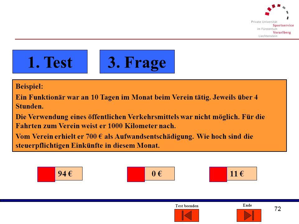 71 Ende Test beenden LEIDER FALSCH nächste Frage Gewählte Funktionäre erzielen sonstige selbständige Einkünfte - § 22 Z. 2 EStG Diese Regelung besteht
